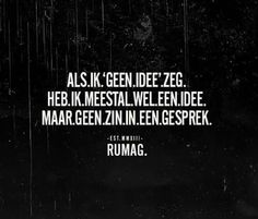 Mijn tekst! Me Quotes, Motivational Quotes, Funny Quotes, Qoutes, Best Quotes Ever, Dutch Quotes, Meaningful Words, How I Feel, Quote Of The Day