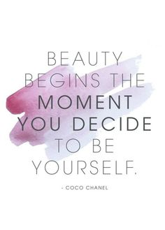"""Beauty begins the moment you decide to be yourself"" ~ Coco Chanel #QuoteOfTheDay"