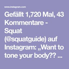 "Gefällt 1,720 Mal, 43 Kommentare - Squat (@squatguide) auf Instagram: ""Want to tone your body??  Follow @ANITA_HERBERT for FREE daily workouts and fitness tips! """