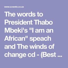 """The words to President Thabo Mbeki's """"I am an African"""" speach and The winds of change cd - (Best speech every given by an African leader)"""