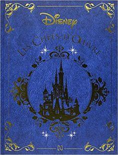 Les chefs-d'oeuvre Disney.