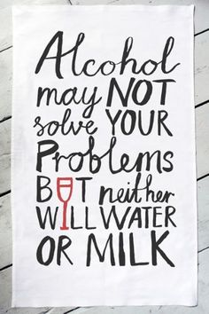 Alcohol may not solve your problems Tea towel