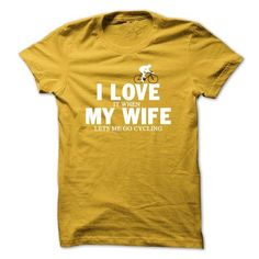 Awesome Cycling Cycle Lovers Tee Shirts Gift for you or your family member and your friend:  I love my wife - go cycling Tee Shirts T-Shirts
