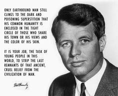 Robert Francis Kennedy US Senator & Presidential candidate when he was shot dead in June He was the brother of John Fitzgerald Kennedy, who was a Gemini ♊ (see Famous/Infamous Geminis ♊ board). Les Kennedy, Robert Kennedy, Ethel Kennedy, Jackie Kennedy, Great Quotes, Me Quotes, Inspirational Quotes, Famous Quotes, Motivational