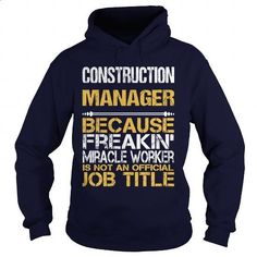 CONSTRUCTION MANAGER - FREAKIN - #polo #t shirt ideas. PURCHASE NOW => https://www.sunfrog.com/LifeStyle/CONSTRUCTION-MANAGER--FREAKIN-Navy-Blue-Hoodie.html?60505