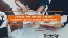 It's imperative for the providers of lead generation services to identify the weak links in their program and fix them to make it more efficient and effective. These problems can render your effort ineffective, so the sooner, the better.