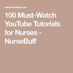 100 Must-Watch YouTube Tutorials for Nurses - NurseBuff