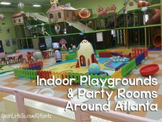 When it's too cold or raining outside head to these great Indoor Playgrounds and Party Rooms @Yeah Let's Go Atlanta