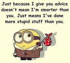 This is me compared to some people Faith Quotes, Life Quotes, Cute Minions, Seriously Funny, Minions Quotes, Twisted Humor, Just For Laughs, Laugh Out Loud, Picture Quotes