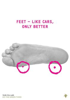 3: Feet like cars by Marina Willer 2/23 | 10 Excellent Ads For Green Living, From Top Designers | Co.Design: business + innovation + design