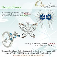 Nature Power A jewellery collection inspired by Intrigue & mysticism of Nature in its beautiful forms & colour. Fluidity of Forms, vibrant Colour & simplicity in Design.