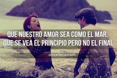 Amorteca-que-nuestro-amor-sea-como-el-mar-que-se-vea-el-principio-pero-no-el-final