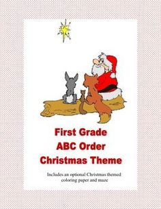 ABC Order Practice for First Grade With A Fun Christmas Theme This Collection includes four pages of practice and an answer key for a total of twelve pages.  There is a an optional coloring page and maze, as well as practice in writing the words in order.