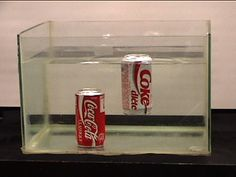 Soda Science.  Diet Soda floats because it has less sugar, making it less dense.  Regular soda sinks because the sugar weighs it down, making it more dense.