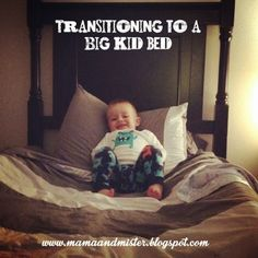 Mama & Mister: Transitioning To A Big Kid Bed