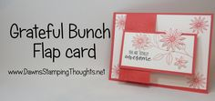 Flap card with Grateful Bunch video (Dawns stamping thoughts Stampin'Up… Card Making Tips, Card Making Tutorials, Card Making Techniques, Making Ideas, Fancy Fold Cards, Folded Cards, Dawns Stamping Thoughts, Interactive Cards, Pop Up Cards