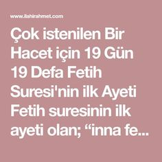 """Çok istenilen Bir Hacet için 19 Gün 19 Defa Fetih Suresi'nin ilk Ayeti Fetih suresinin ilk ayeti olan; """"inna fetahna leke fethan mübina"""" ayetini Fetih, zafer, düşmana galip"""