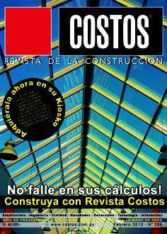Revista Costos 209 -FEBRERO/2013: Ahora en su kiosco favorito. NO CONSTRUYA SIN CONSULTARLA. ACCEDA A TODOS LOS PRECIOS DE MATERIALES Y MANO DE OBRA Y TODOS LOS RUBROS DE LA CONSTRUCCIÓN.