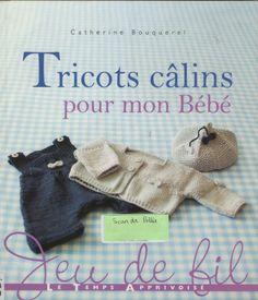 tricot calin pour mon bebe - done Knitting Books, Crochet Books, Knitting For Kids, Lace Knitting, Crochet For Kids, Crochet Baby, Knit Crochet, Knitting Magazine, Crochet Magazine