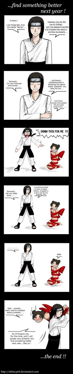 I haven't drawn Neji in a while, so...here's a comic of him I've always wanted to draw Neji with messy hair...and ribbons all (c) Kishimoto