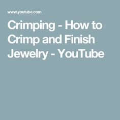 Crimping - How to Crimp and Finish Jewelry - YouTube
