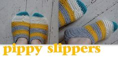 How To Crochet Pippy Slippers...!