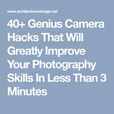 40+ Genius Camera Hacks That Will Greatly Improve Your Photography Skills In Less Than 3 Minutes