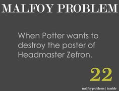 Malfoy Problems - grammatically incorrect, but we get the gist...