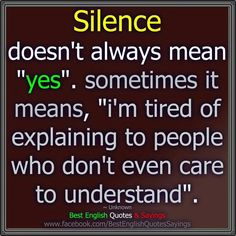 Silence... Life Lesson Quotes, Life Lessons, Life Quotes, Famous Quotes, Best Quotes, Gemini Quotes, Always Meaning, Think, Im Tired
