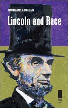 """Richard Striner, """"Lincoln and Race"""" (2012)"""