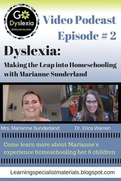 Homeschooling Dyslexic Children: Making the Leap with Marianne Sunderland and Dr. Erica Warren  Come learn success stories, strategies for success and also learn about a freebie for getting started with homeschooling!