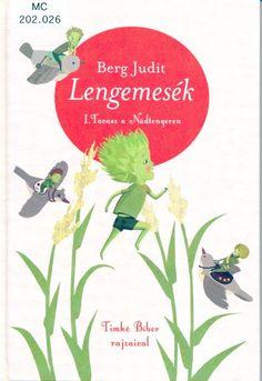 Berg Judit: Lengemesék - Tavasz a Nádtengeren Film Books, Music Film, Orzo, Bergen, Products, Movie, Gadget, Mountains