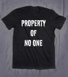 Property Of No One Slogan Tee Funny Sarcasm by HyperWaveFashion