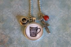 Coffee & Jesus Necklace a must for me!