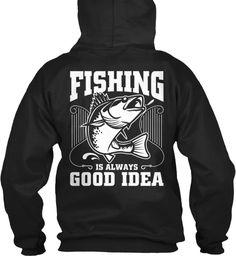 Fishing Is Always Good Idea Hoodies Black Sweatshirt Back