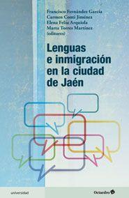 Lenguas e inmigración en la ciudad de Jaén / Francisco Fernández García ... [et al.] (editores). Octaedro, 2012