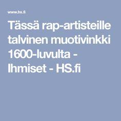 Tässä rap-artisteille talvinen muotivinkki 1600-luvulta - Ihmiset - HS.fi