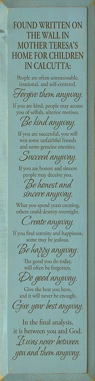 Mother Teresa's guidance for life- Such lovely uplifting words