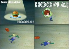 Oh gosh,who remembers this episode,I would interrupt everyone with hoopla all the time after this lol