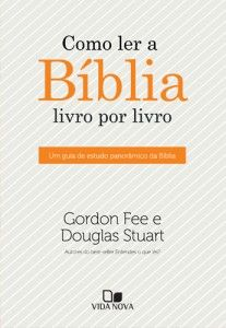 Como ler a Bíblia livro por livro (Douglas Stuart – Gordon D. Fee)