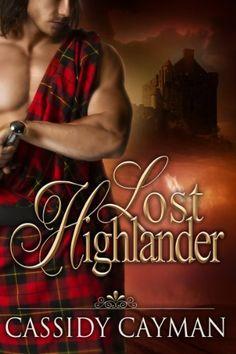 Lost Highlander by Cassidy Cayman http://www.amazon.com/dp/B00DQ33F4G/ref=cm_sw_r_pi_dp_FxNwvb1JJ3H9G