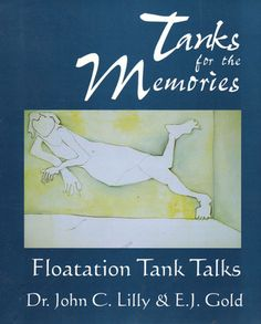 books on floatation - Check out a classic by the creator of the float tank, John Lilly