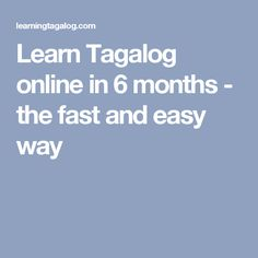 Easy way to learn tagalog? | Yahoo Answers