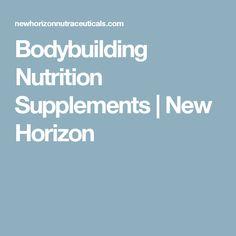 Bodybuilding Nutrition Supplements | New Horizon