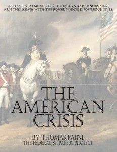 The American Crisis..Thomas Paine These are the times that try men souls....