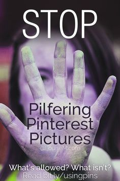 "Perusing Pinterest pictures, to ""borrow"" for your blog or social media? DON'T DO IT! It's copyright infringement. Visit website to learn why, and what to do instead."