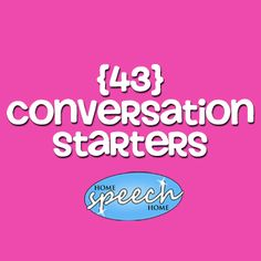 43 Conversation Starters for Speech Therapy Practice