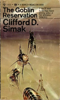 ABOVE: Clifford D. Simak, The Goblin Reservation (NY: Berkley, 1969), S1671, with cover art by Richard Powers.