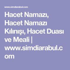 Hacet Namazı, Hacet Namazı Kılınışı, Hacet Duası ve Meali | www.simdiarabul.com