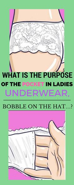 WHAT IS THE PURPOSE OF THE POCKET IN LADIES UNDERWEAR, BOBBLE ON THE HAT…? (VIDEO)